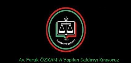 Adana Barosu Üyesi Meslektaşımız Av.Faruk ÖZKAN' a Yapılan Saldırıyı Gaziantep Barosu Olarak Kınıyoruz
