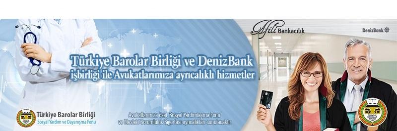 Türkiye Barolar Birliği ve DenizBank Afili Bankacılık işbirliği