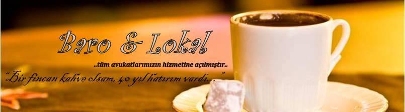 BARO & LOKAL HİZMETİNİZDE