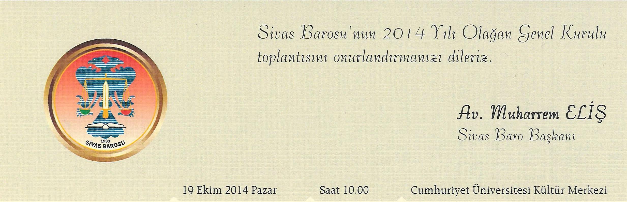SİVAS BAROSU'NUN 2014 YILI OLAĞAN GENEL KURULU TOPLANTISI