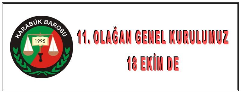 11. OLAĞAN GENEL KURULUMUZ 18 EKİMDE