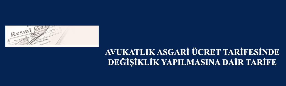 Avukatlık Asgari Ücret Tarifesinde Değişiklik Yapılmasına Dair Tarife