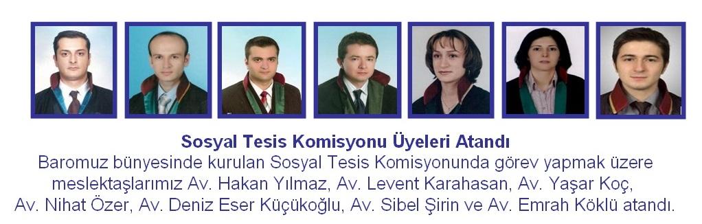 SOSYAL TESİS KOMİSYONU ÜYELERİ ATANDI