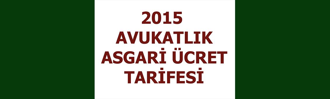 2015 AVUKATLIK ASGARİ ÜCRET TARİFESİ