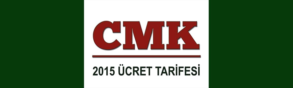 2015 CMK ÜCRET TARİFESİ