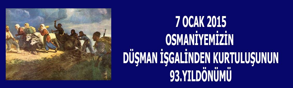 7 Ocak Ocak 2015 Osmaniyemizin Düşman İşgalinden Kurtuluşunun 93.Yıldönümü