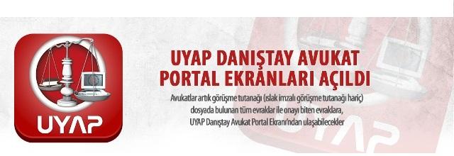 UYAP Danıştay Avukat Portal Ekranları Açıldı