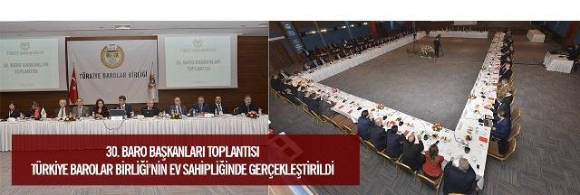 30. Baro Başkanları Toplantısı, 17 Ocak 2015 tarihinde Türkiye Barolar Birliği'nin ev sahipliğinde Av. Özdemir ÖZOK Kültür ve Kongre Merkezi'nde yapılmıştır.