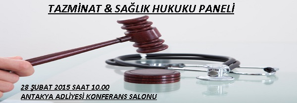 Tazminat ve Sağlık Hukuku Paneli