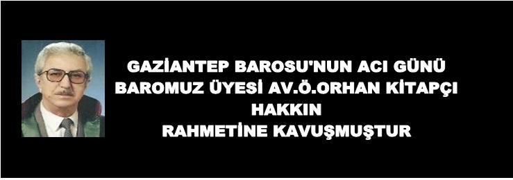 GAZİANTEP BAROSU'NUN ACI GÜNÜ