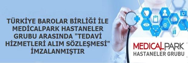 """Türkiye Barolar Birliği İle Medicalpark Hastaneler Grubu Arasında """"Tedavi Hizmetleri Alım Sözleşmesi"""" İmzalanmıştır"""