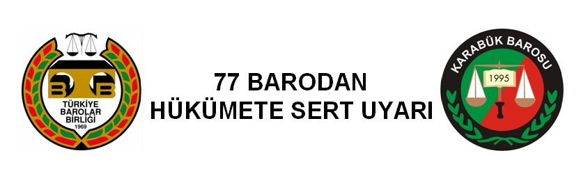 77 BARODAN HÜKÜMETE SERT UYARI