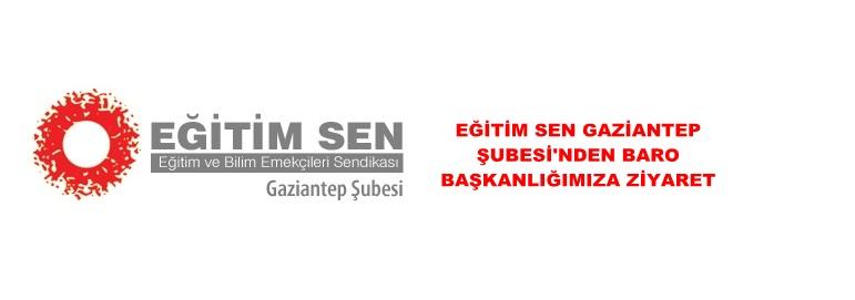 EĞİTİMSEN GAZİANTEP ŞUBESİ'NDEN BARO BAŞKANLIĞIMIZA ZİYARET