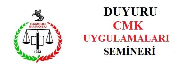 CMK UYGULAMALARI SEMİNERİ