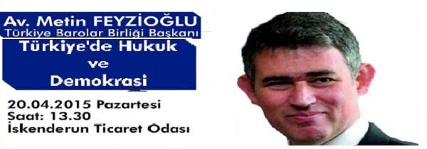 """TBB Başkanı Av.Metin Feyzioğlu """"Türkiye de Hukuk ve Demokrasi"""" Konferansı için İskenderun'da olacak"""