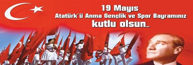 19 Mayıs Atatürk' ü Anma Gençlik ve Spor Bayramı