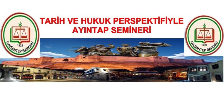 ''TARİH VE HUKUK PERSPEKTİFİYLE  AYINTAP'' SEMİNERİ