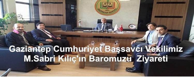 Gaziantep Cumhuriyet Başsavcı Vekilimiz  M.Sabri Kılıç'ın Baromuzu  Ziyareti