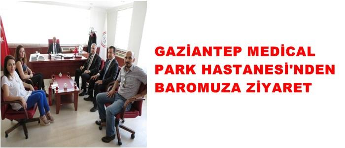 GAZİANTEP MEDİCAL PARK HASTANESİ'NDEN BAROMUZA ZİYARET