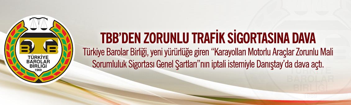 TBB'DEN ZORUNLU TRAFİK SİGORTASINA DAVA