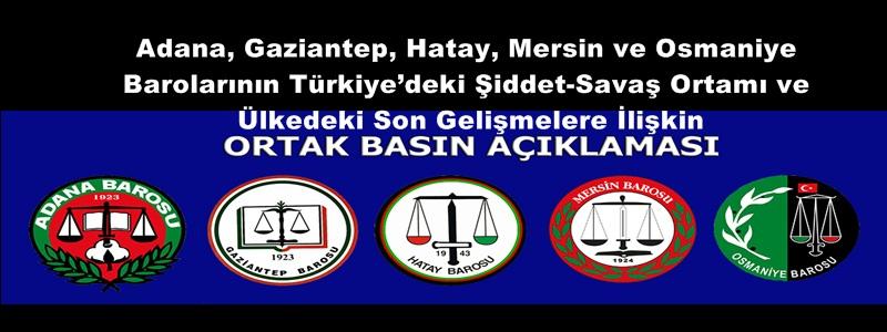Adana, Gaziantep, Hatay, Mersin ve Osmaniye Barolarının