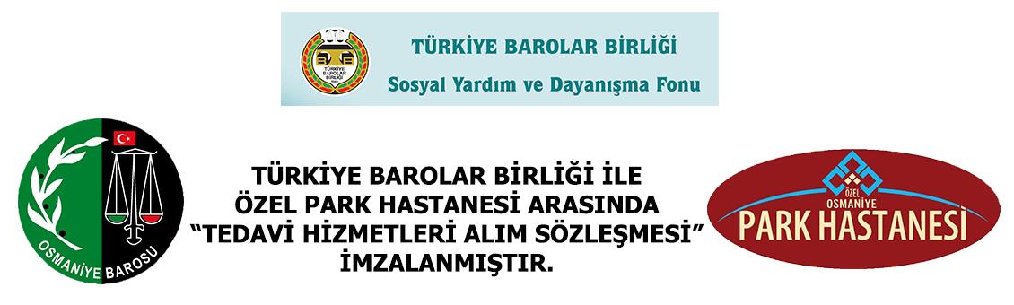 TBBirliği ve Osmaniye Barosu işbirliğiyle Özel Park Hastanesi arasında Tedavi Hizmetleri Alım Sözleşmesi imzalanmıştır.