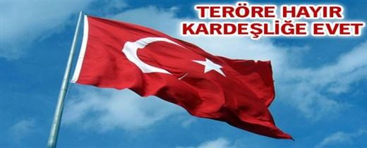"""""""TERÖRE HAYIR, KARDEŞLİĞE EVET"""" ORTAK BİLDİRİ"""
