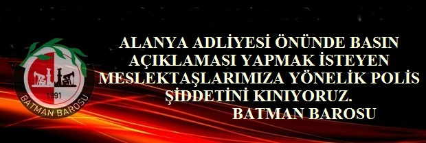 ALANYA'DAKİ POLİS ŞİDDETİNE KINAMA.