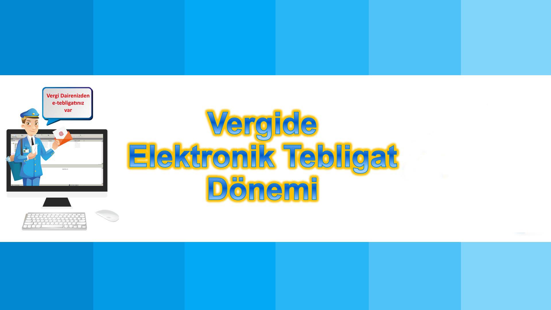 E-TEBLİGAT