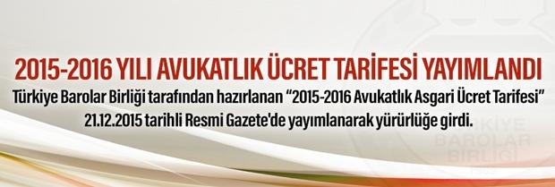 2015 - 2016 YILI AVUKATLIK ASGARİ ÜCRET TARİFESİ