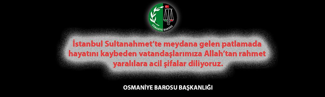 İstanbul Sultanahmet'te meydana gelen patlamada hayatını kaybeden vatandaşlarımıza Allah'tan rahmet yaralılara acil şifalar diliyoruz.