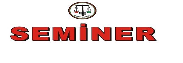 Avukat Hakları ve Ceza Hukukunda Avukatın yeri Semineri