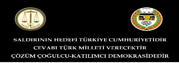 Saldırının hedefi Türkiye Cumhuriyetidir. Cevabı Türk Milleti verecektir. Çözüm Çoğulcu-Katılımcı Demokrasidedir.