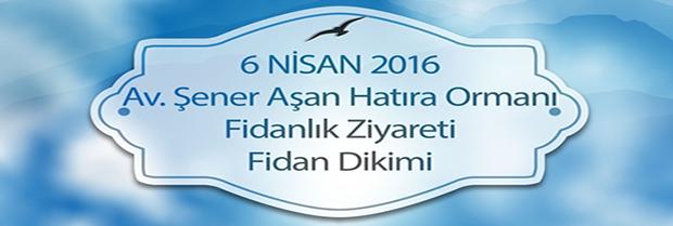 Trabzon Barosu Av. Şener Aşan Hatıra Ormanı'na 6 Nisan 2016 Çarşamba günü fidan dikmeye gidiyoruz.