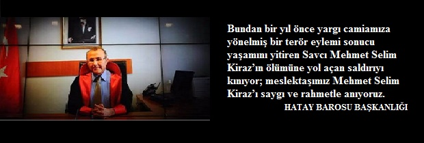 Meslektaşımız Mehmet Selim Kiraz'ı Saygı ve Rahmetle Anıyoruz.