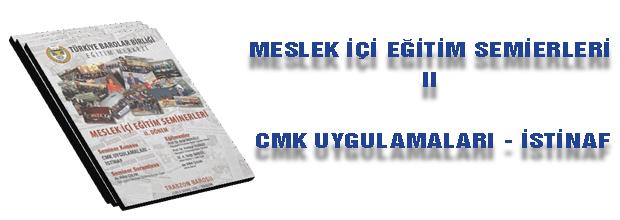 CMK Uygulamaları - İstinaf Eğitim Semineri