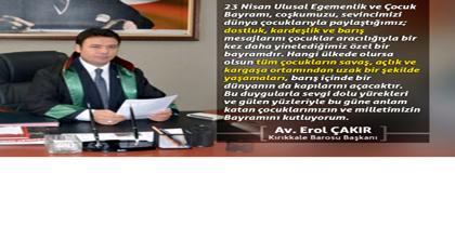 Baro Başkanı Av. Erol ÇAKIR'ın 23 Nisan Mesajı