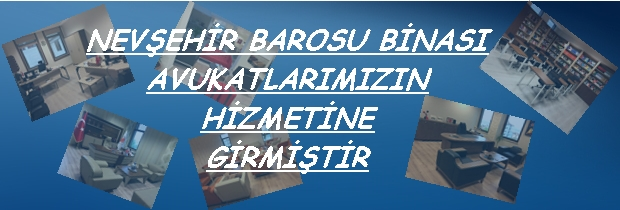 Nevşehir Barosu Hizmet Binası Avukatlarımızın Hizmetine Girmiştir.