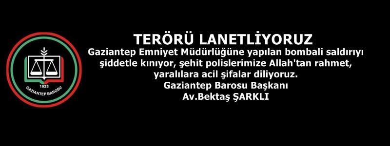 Gaziantep Emniyet Müdürlüğüne yapılan bombalı saldırıyı  şiddetle kınıyor, şehit polislerimize Allah'tan rahmet,  yaralılara acil şifalar diliyoruz. Gaziantep Barosu Başkanı Av.Bektaş ŞARKLI