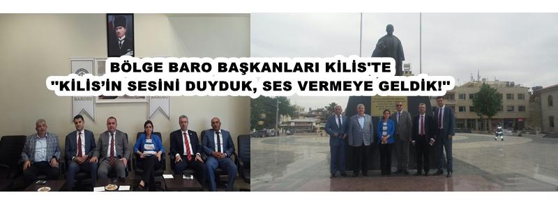 BÖLGE BARO BAŞKANLARI KİLİS'TE