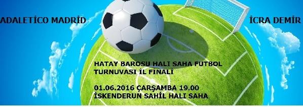Hatay Barosu 2016 Halı Saha Futbol Turnuvası il final maçı