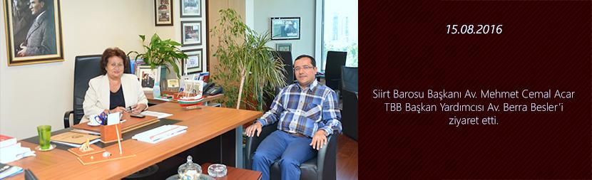 Baro  Başkanımız  Av. Mehmet Cemal Acar TBB Başkan Yardımcısı Av. Berra Besler'i ziyaret etti.
