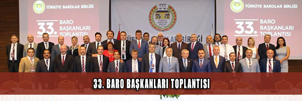 33. Baro Başkanları Toplantısı Yapıldı.