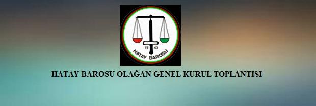 Hatay Barosu Olağan Genel Kurul Seçimleri yapıldı.