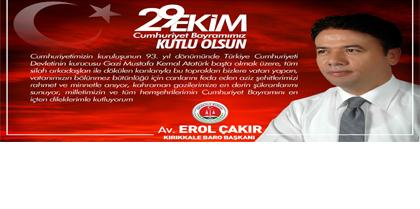 Baro Başkanı Av. Erol ÇAKIR'ın 29 Ekim Cumhuriyet Bayramı Mesajı