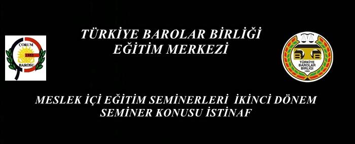 MESLEK İÇİ EĞİTİM SEMİNERLERİ CMK İSTİNAF VE HMK İSTİNAF