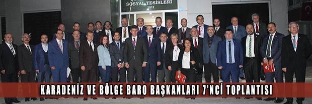 Karadeniz ve Bölge Baro Başkanları 7'nci Toplantısı Gerçekleştirildi