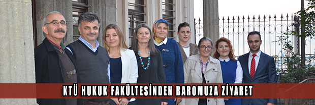 KTÜ Hukuk Fakültesinden Baromuza Ziyaret