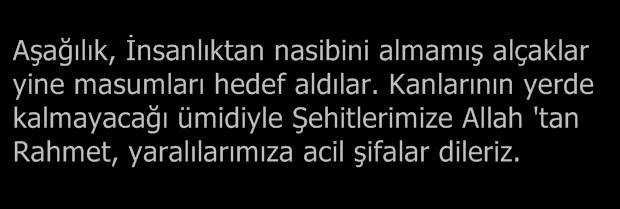 TERÖRÜ LANETLİYORUZ..