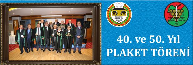 Avukat Mesleğinin 40. ve 50. Yılını dolduran Meslektaşlarımızın Plaket Töreni